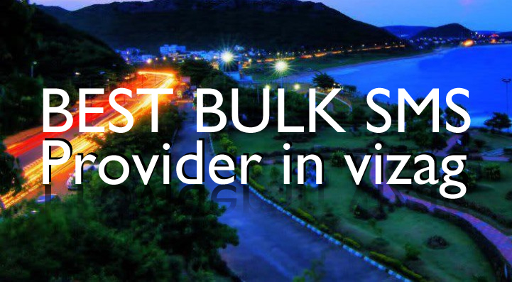 We are best bulk sms service provider in visakhapatnam/vizag